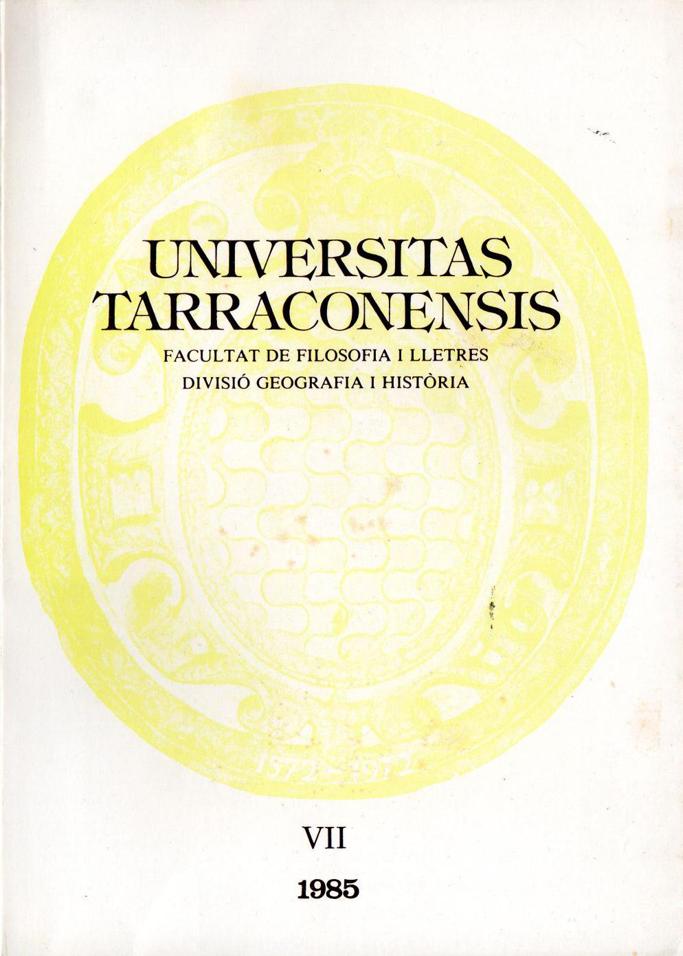 Universitas Tarraconensis. Revista de Geografia, Història i Filosofia. 1985